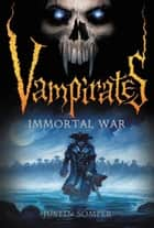 Vampirates: Immortal War ebook by Justin Somper