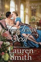 Never Tempt a Scot - The League of Rogues, #12 eBook by Lauren Smith