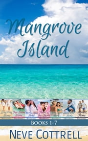 Mangrove Island Box Set, Books 1-7 ebook by Neve Cottrell