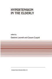 Hypertension in the Elderly ebook by G. Leonetti,C. Cuspidi