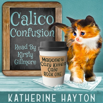 Calico Confusion audiobook by Katherine Hayton