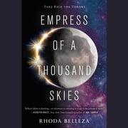Empress of a Thousand Skies audiobook by Rhoda Belleza