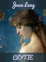 CLYTIE ebook by Jean Lang