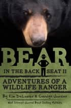 Bear in the Back Seat 2 - Adventures of a Wildlife Ranger in the Great Smoky Mountains National Park ebook by Carolyn Jourdan, Kim DeLozier
