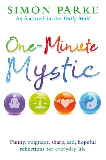 One-Minute Mystic ebook by Simon Parke