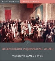 Studies in History and Jurisprudence: Volume 2 (Illustrated Edition) ebook by Viscount James Bryce