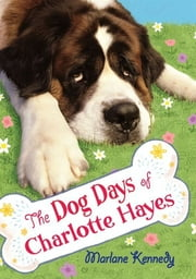 The Dog Days of Charlotte Hayes ebook by Marlane Kennedy