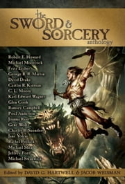 The Sword & Sorcery Anthology ebook by Robert E Howard,C L Moore,Fritz Leiber,Poul Anderson,David G Hartwell