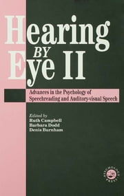 Hearing Eye II - The Psychology Of Speechreading And Auditory-Visual Speech ebook by Douglas Burnham,Ruth Campbell *G.Away*,B J Dodd