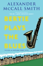 Bertie Plays the Blues ebook by Alexander McCall Smith