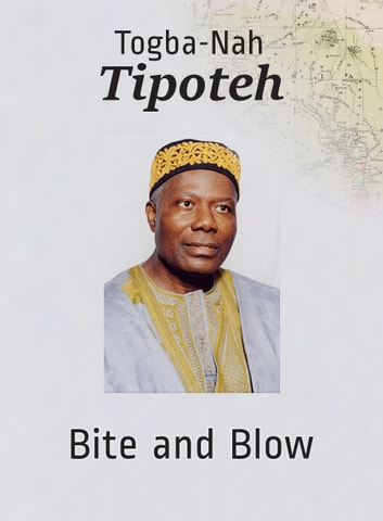 Bite and Blow - My Epic Life Story ebook by Togba-Nah Tipoteh