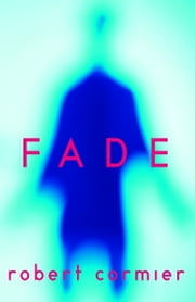 Fade ebook by Robert Cormier