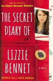 The Secret Diary of Lizzie Bennet - A Novel ebook by Bernie Su,Kate Rorick