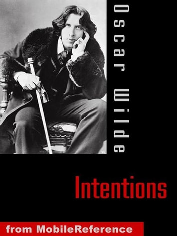 Intentions (Mobi Classics) ebook by Oscar Wilde
