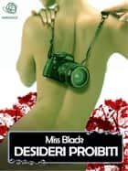 Desideri proibiti eBook by Miss Black