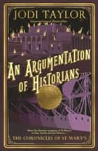 An Argumentation of Historians ebook by Jodi Taylor