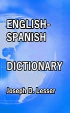 English / Spanish Dictionary ebook by Joseph D. Lesser