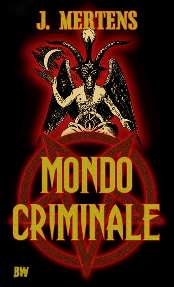 Mondo Criminale eBook by J. Mertens