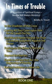 In Times of Trouble ebook by Bobby A. Troutt