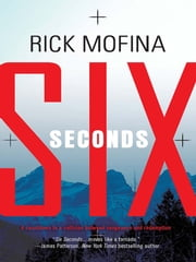 Six Seconds ebook by Rick Mofina