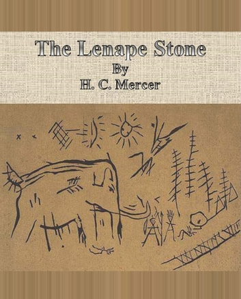 The Lenape Stone ebook by H. C. Mercer