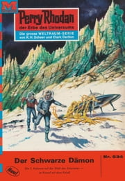 "Perry Rhodan 534: Der Schwarze Dämon (Heftroman) - Perry Rhodan-Zyklus ""Der Schwarm"" ebook by William Voltz"