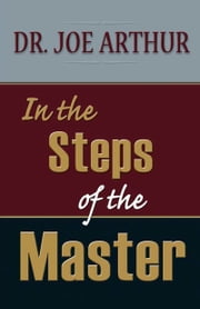 In the Steps of the Master ebook by Dr. Joe Arthur