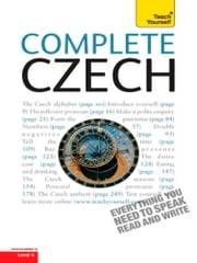 Complete Czech Beginner to Intermediate Course - Learn to read, write, speak and understand a new language with Teach Yourself ebook by David Short