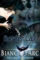 Border Lair ebook by Bianca D'Arc