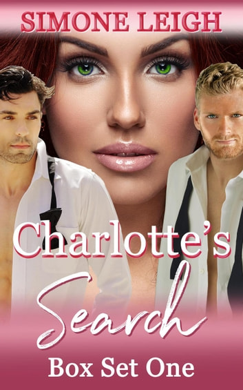 Charlotte's Search - Box Set One - Charlotte's Search - Box Set, #1 ebook by Simone Leigh