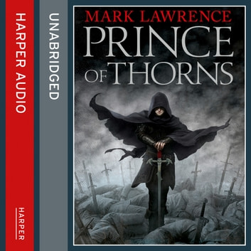 Prince of Thorns (The Broken Empire, Book 1) audiobook by Mark Lawrence