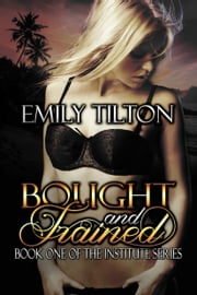 Bought and Trained ebook by Emily Tilton