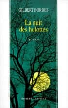 La nuit des hulottes ebook by Gilbert BORDES