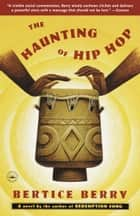 The Haunting of Hip Hop - A Novel ebook by