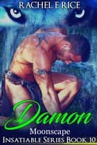 Insatiable: Damon in Moonscape - Insatiable Werewolf Series, #10 ebook by