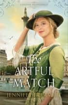 The Artful Match (London Beginnings Book #3) ebook by Jennifer Delamere