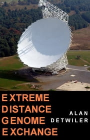 Extreme Distance Genome Exchange ebook by Alan Detwiler