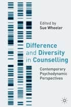 Difference and Diversity in Counselling ebook by Professor Sue Wheeler