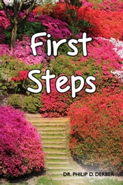First Steps ebook by Dr. Philip D. Derber