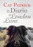 Il diario di London Lane ebook by Cat Patrick