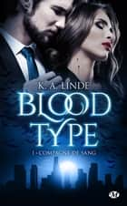 Compagne de sang - Blood Type, T1 ebook by Tristan Lathière, K.A. Linde