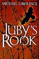 Juby's Rook ebook by Michael Lawrence