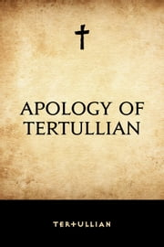 Apology of Tertullian ebook by Tertullian