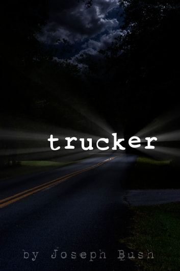Trucker ebook by Joseph Lee Bush