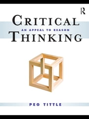 Critical Thinking - An Appeal to Reason ebook by Peg Tittle