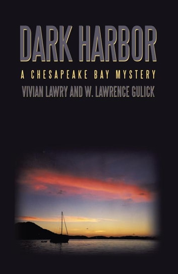 Dark Harbor - A Chesapeake Bay Mystery ebook by Vivian Lawry