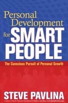 Personal Development for Smart People ebook by Steve Pavlina
