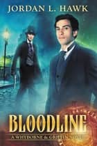 Bloodline ebook by Jordan L. Hawk
