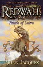 Pearls of Lutra - A Tale from Redwall ebook by Brian Jacques