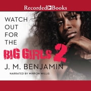 Watch Out for the Big Girls 2 audiobook by J.M. Benjamin